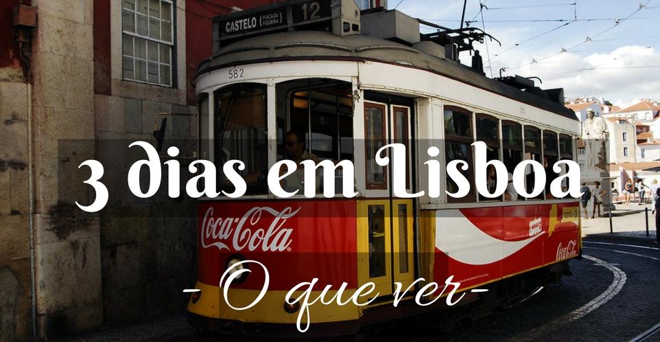 O Que Visitar Em Lisboa Em 3 Dias